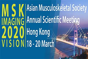 ASIAN MUSCULOSKELETAL SOCIETY ANNUAL SCIENTIFIC MEETING 2020 18-20thMARCH 2020, HONG KONG